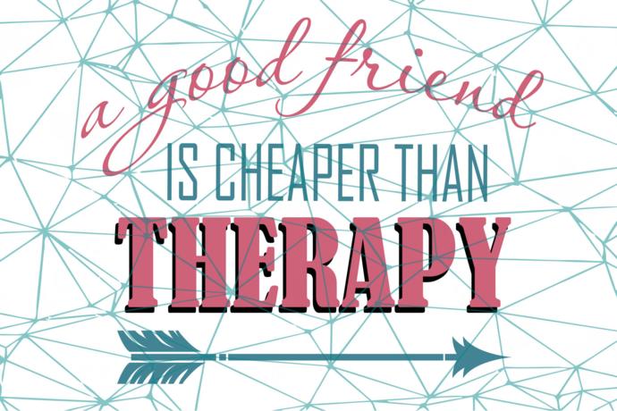 A good friend is cheaper than therapy, good friend svg, friends svg, friend