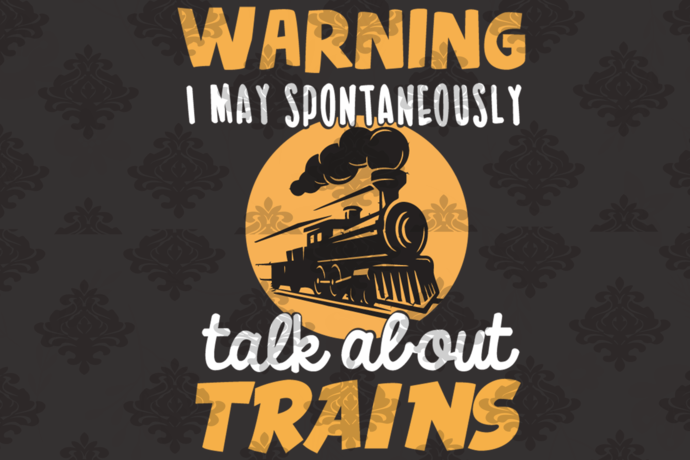 Warning I may spontaneously talk about trains, funny train shirt, vintage train