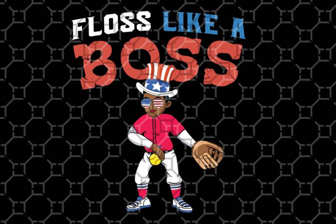 Floss like a boss, boy softball svg, uncle sam svg, independence day svg,