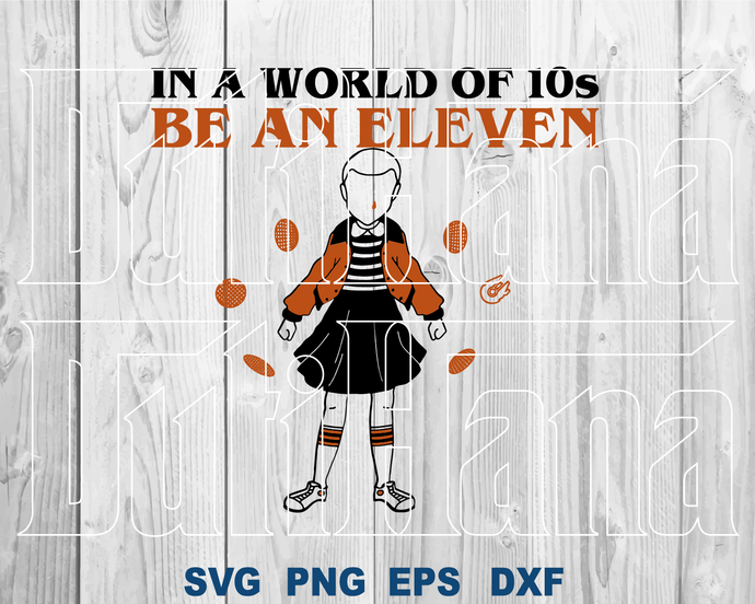 Stranger things SVG In a world full of tens, be an eleven shirt Eleven Party