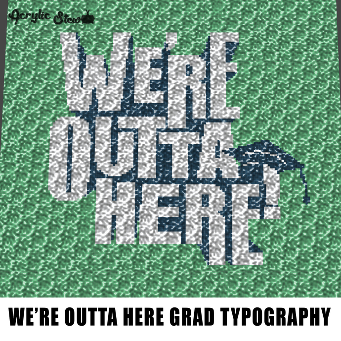 We're Outta Here Graduation Senior crochet graphgan blanket pattern; c2c; single