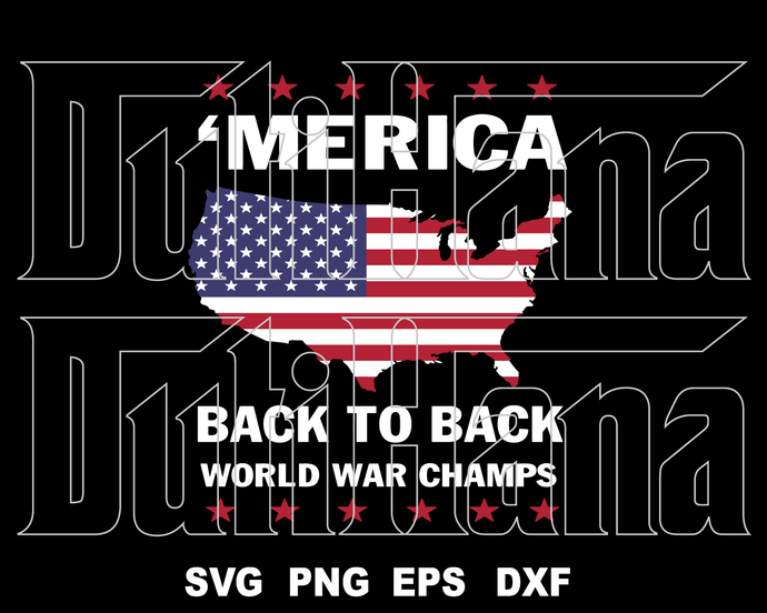 Merica Back to Back world war champs SVG American Flag Map USA Fourth of July
