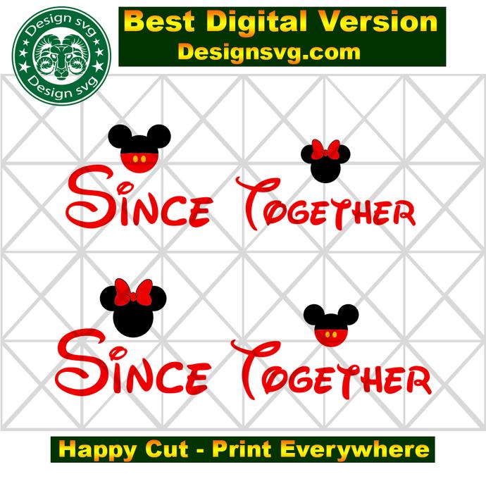 Since together,disney svg, disney shirt,disneyland,disney world,disney
