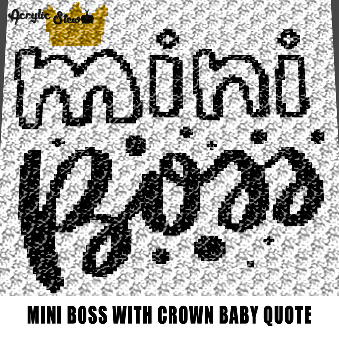 Mini Boss With Gold Crown Quote Typography crochet graphgan blanket pattern;