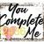 "Waterslides ""You Complete Me"" Laser Printed #2431-#2437"