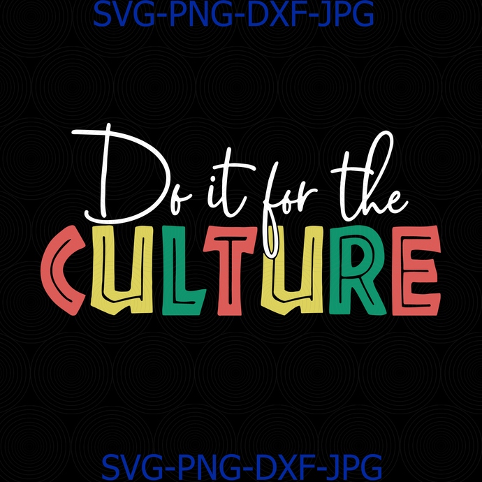 Do it for the CULTURE svg, african silhouette, black history svg, africa svg, do