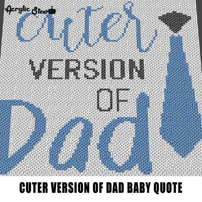 Cuter Version of Dad Necktie Baby Quote Typography crochet graphgan blanket