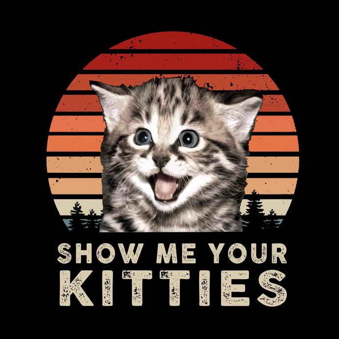 Show me your kitties png,show me your kitties vector,show me your kitties