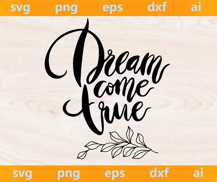 Copy of Dreams come true svg, Dreams come true png, Dreams come true eps, Dreams