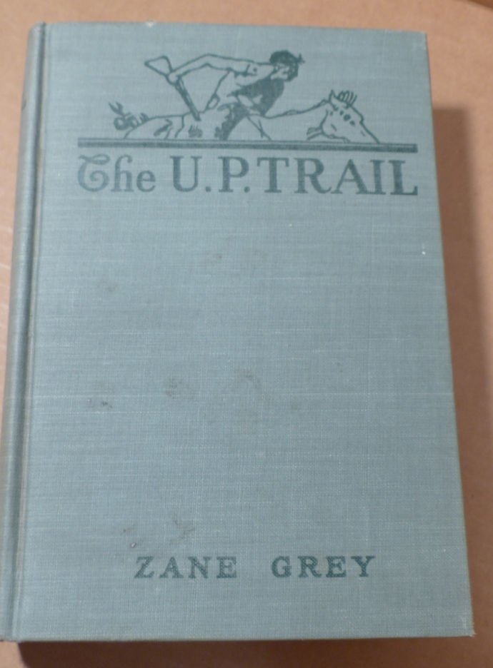 The U P Trail, Zane Grey, Vintage book, Antique book, Collectible book, Classic