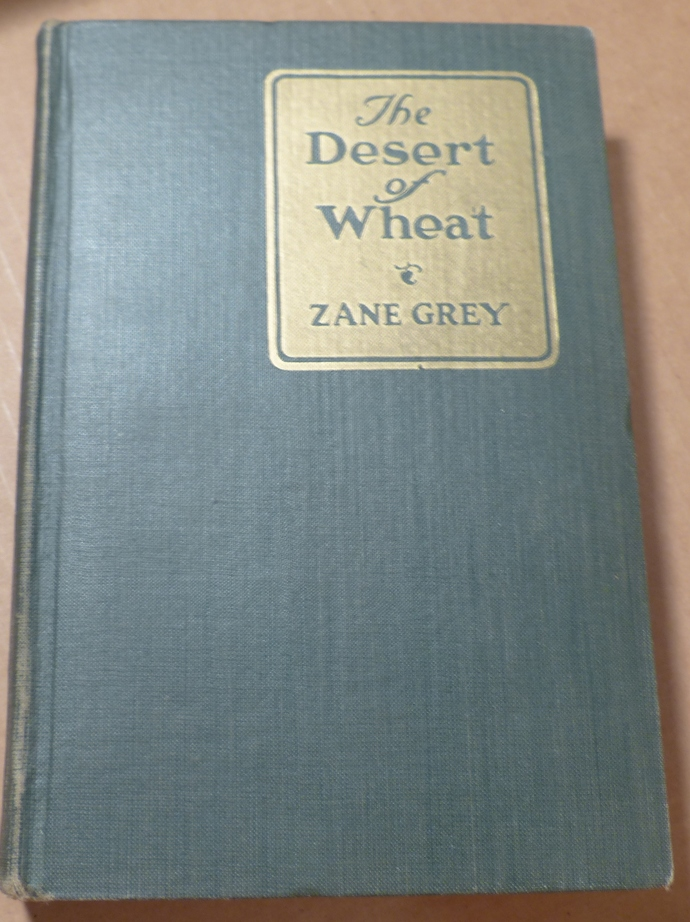 The Desert of Wheat, Zane Grey, Vintage book, Antique book, Collectible book,