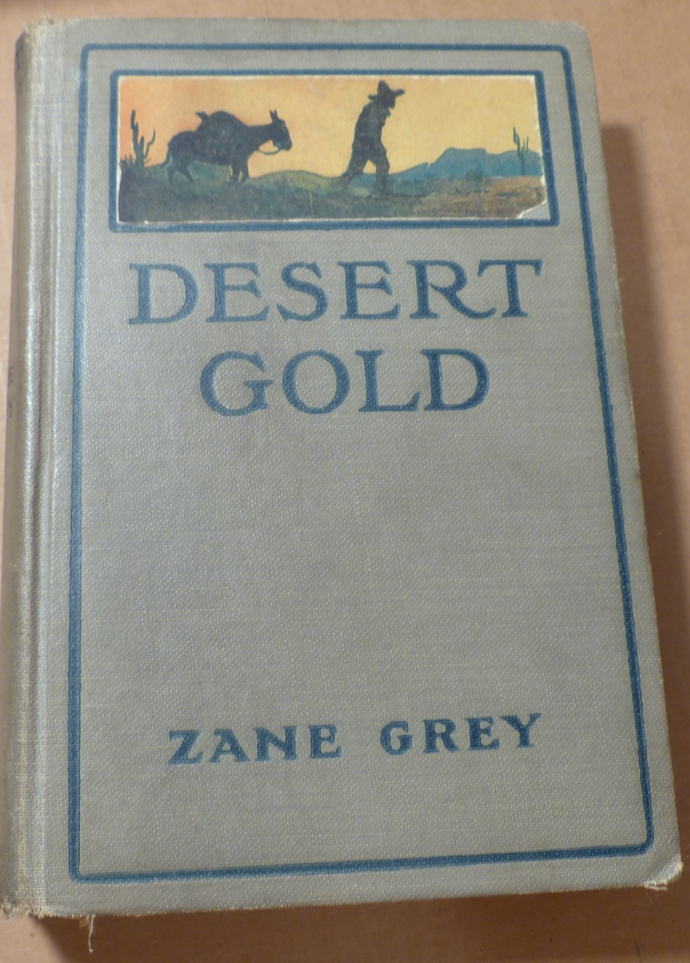 Desert Gold, Zane Grey, vintage book, antique book, collectible book, classic