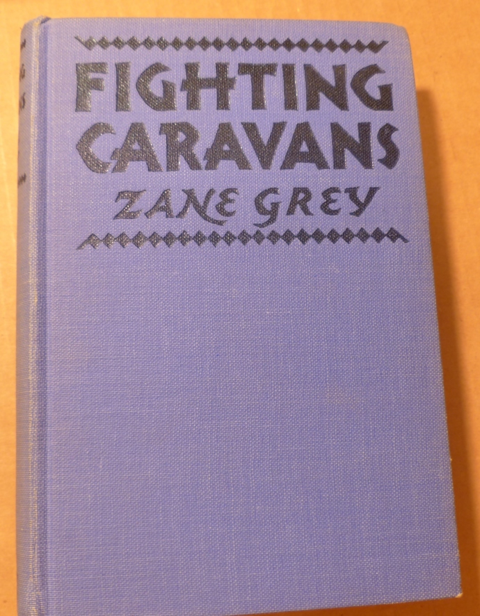 Fighting Caravans, Zane Grey, vintage book, antique book, collectible book,