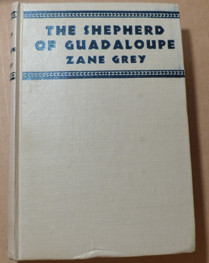 The Shepherd of Guadaloupe, Zane Grey, vintage book, antique book, collectible