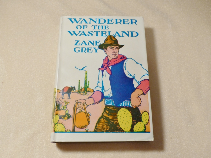 Wanderer of the Wasteland, Zane Grey, vintage book, antique book, collectible