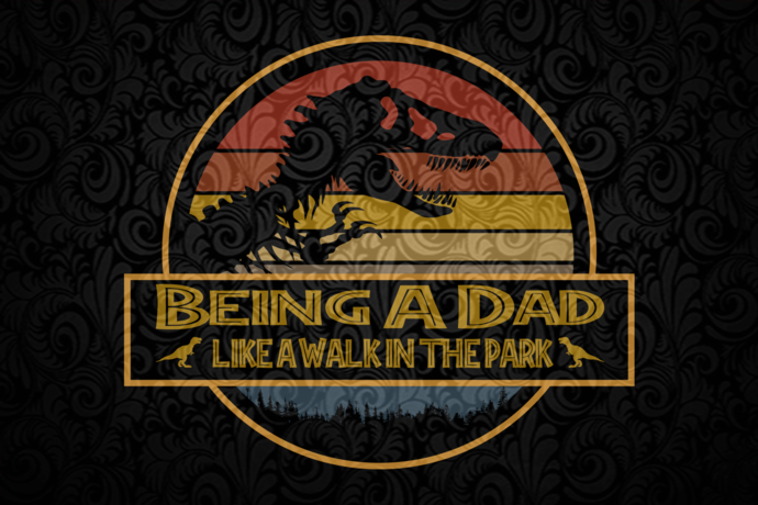 Being a dad like a walk in the park, dad dinosaurs,dad svg, daddy day svg, dad