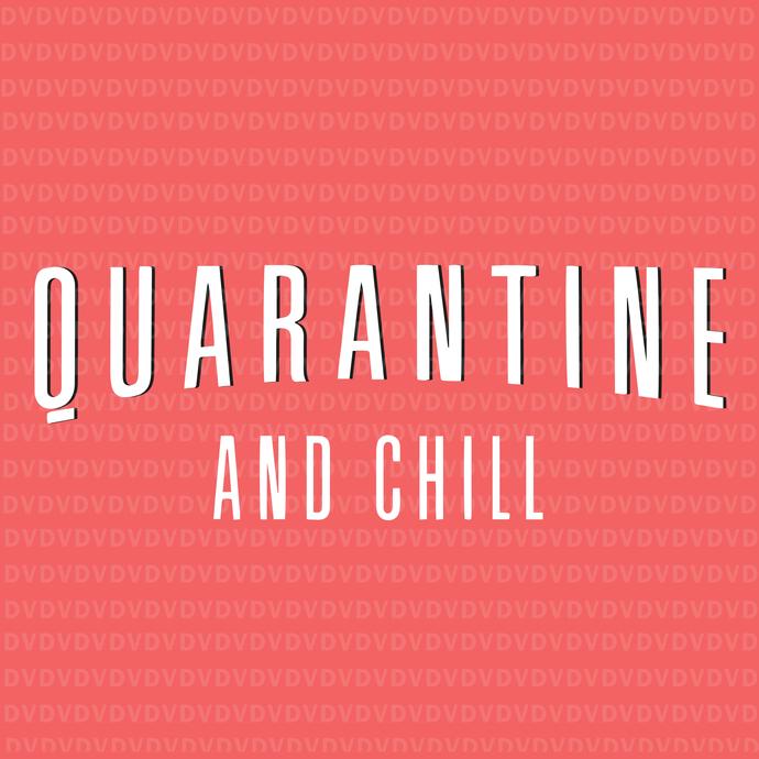 quarantine and chill svg  quarantine and chill  quarantine and chill png  quarantine and chill