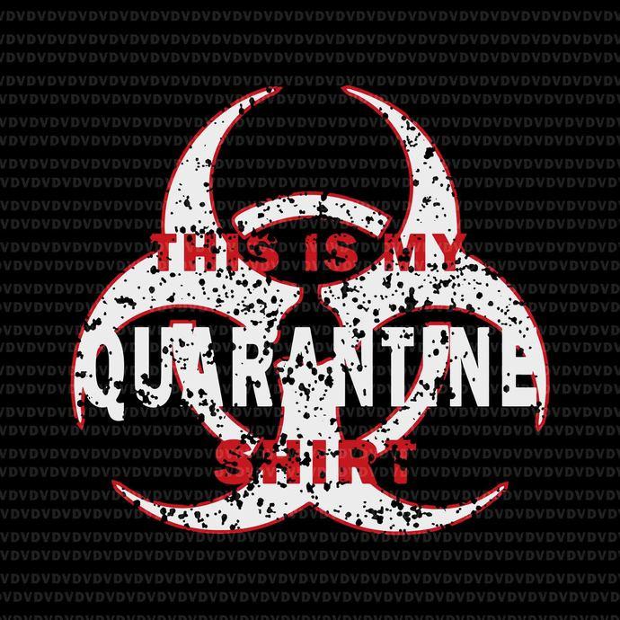 quarantine svg  quarantine vector  this is my quarantine shirt svg  this is my quarantine shirt