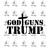 God Guns and Trump SVG, Trump SVG, svg file, svg files quotes, svg cut files,