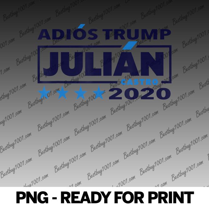 Julian Castro 2020 Adios Trump