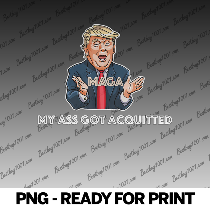 My Ass Got Acquitted Trump 2020 Maga Funny Gift
