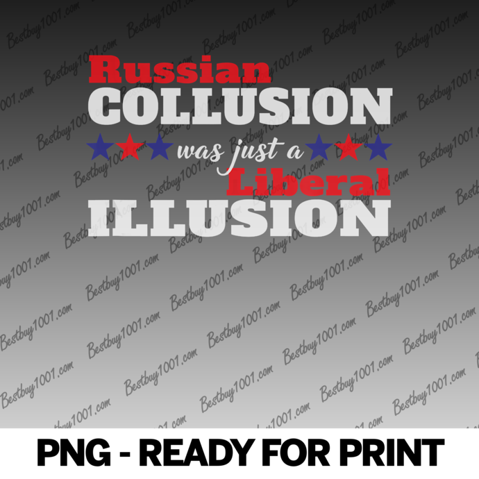 No Collusion Liberal Illusion Mueller Report Trump 2020