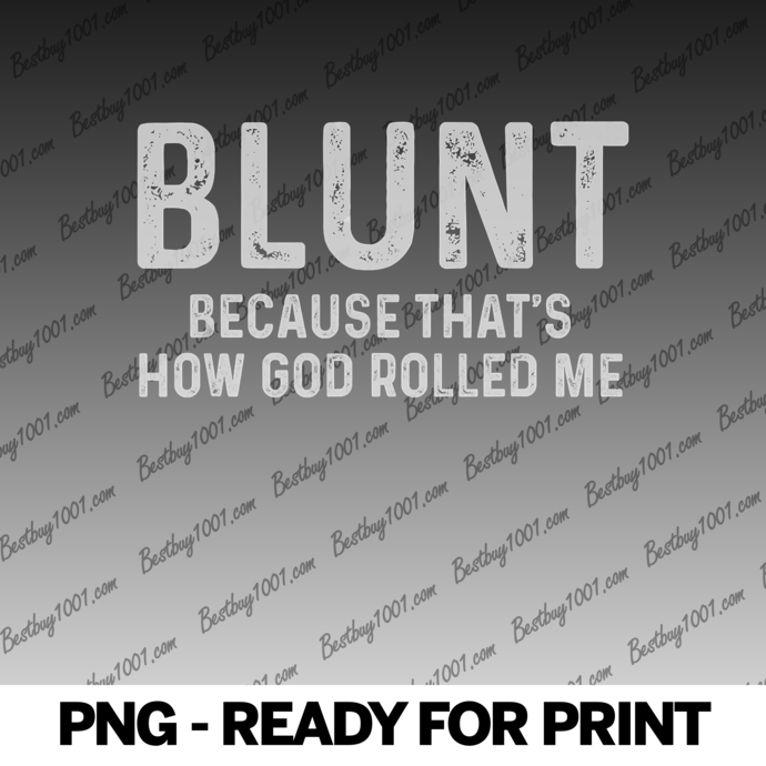 Weed Stoner Marijuana Blunt Because That's How God Rolled Me png