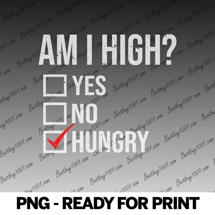 Am I High Check Hungry Funny Weed Munchies Pot Smoker Gift png
