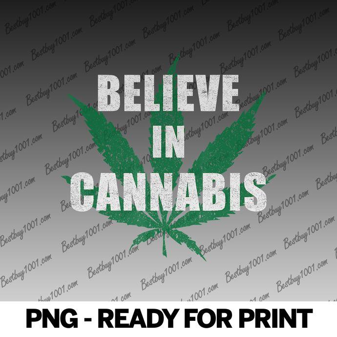 Believe in Cannabis Marijuana Leaf Pot Chronic Weed png