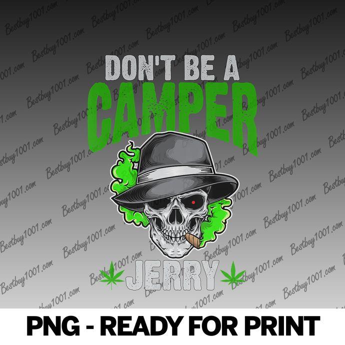 Don't Be A Camper Jerry Marijuana Cannabis 420 WeedPot png