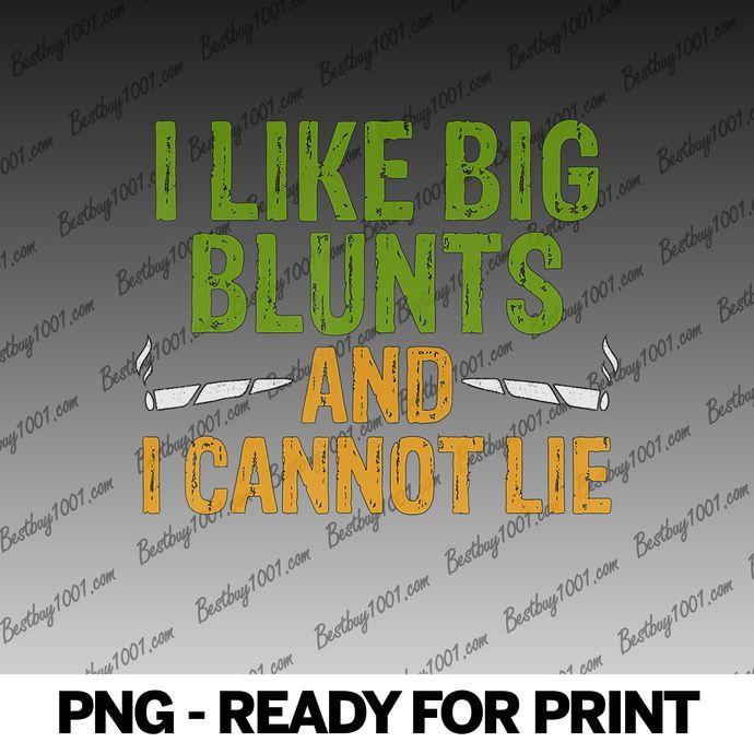 I Like Big Blunts Marijuana Cannabis 420 WeedPot png