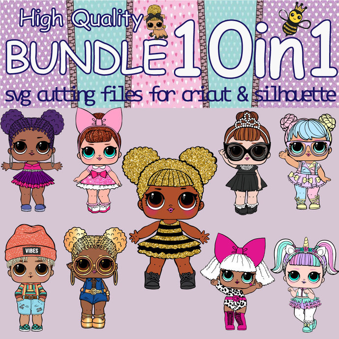 BUNDLE 10 in1  Family LoL Doll, Queen Bee Svg, png, eps, dxf, ai