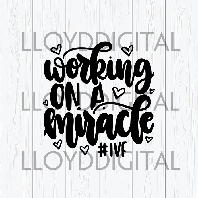 Working On A Miracle SVG Cute Funny Pregnancy Transfer Shots Medication svg eps