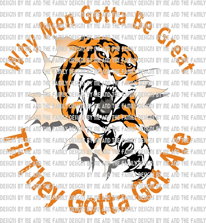 Why men gotta be great til they get ate, tiger life, its a tiger eat man world,