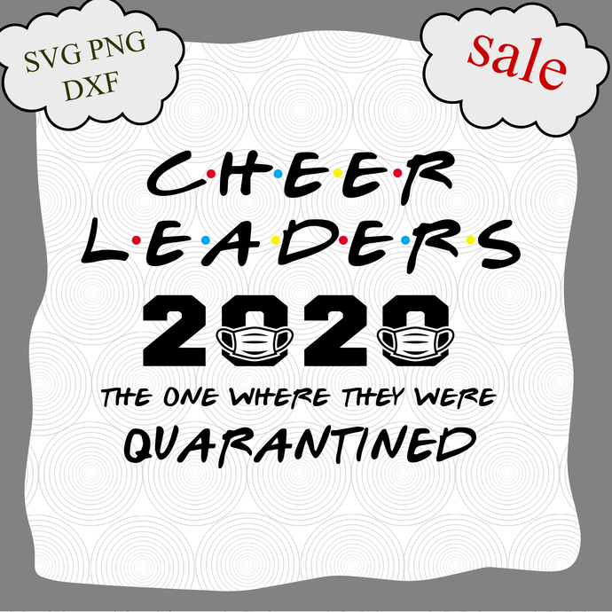 Cheerleaders 2020 svg, The One Where They Were Quarantined, Graduation Day svg,