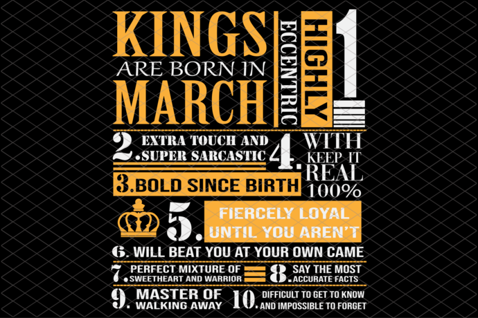 Kings Are Born In March Svg, March Man Svg, Man Born In March Svg, Birthday Svg,