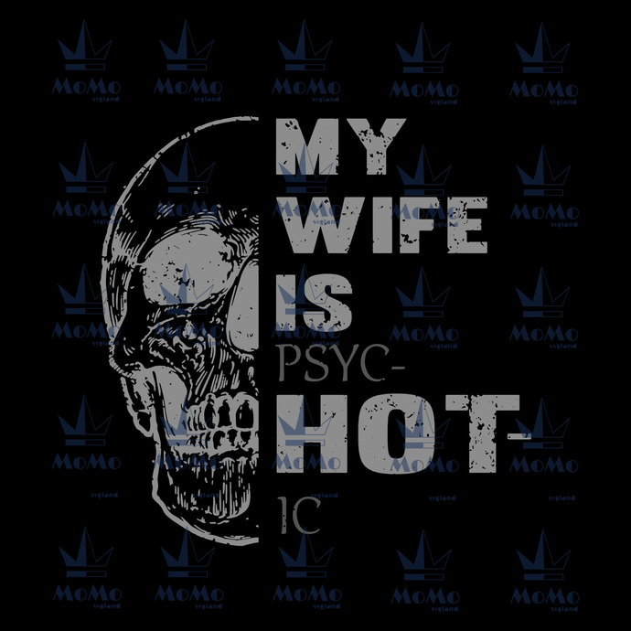 My Wife Is Hot Skull Svg Gift For Wife By Momosvgstore On Zibbet