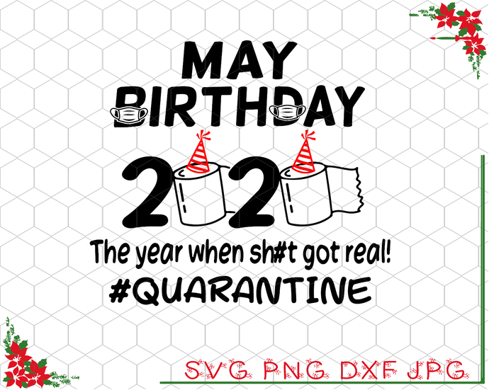 May Birthday 2020 The Year When Got Real Quarantine Funny Toilet Paper Design