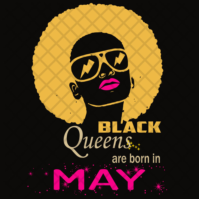 Black Queens Are Born In May, May Girl Svg, Born In May , Living My Best Life,