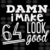 Damn I Make 64 Look Good, Born In 1956, 1956 Svg, 64th Birthday Gift, 64th