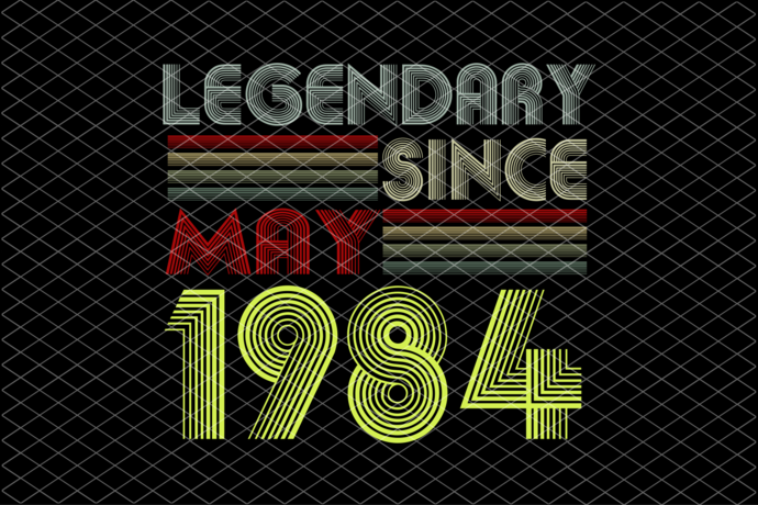 Legendary Since May 1984 Svg, May 1984 Limited Edition, Born In 1984 Svg, Born