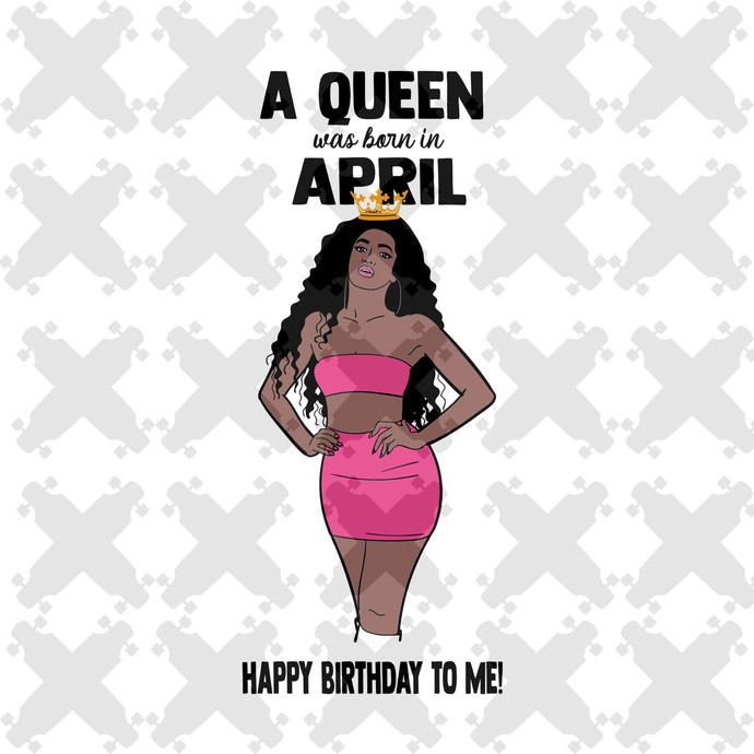 A Queen Was Born In April Svg, Queen Born In April Svg, April Girl Svg, Born In