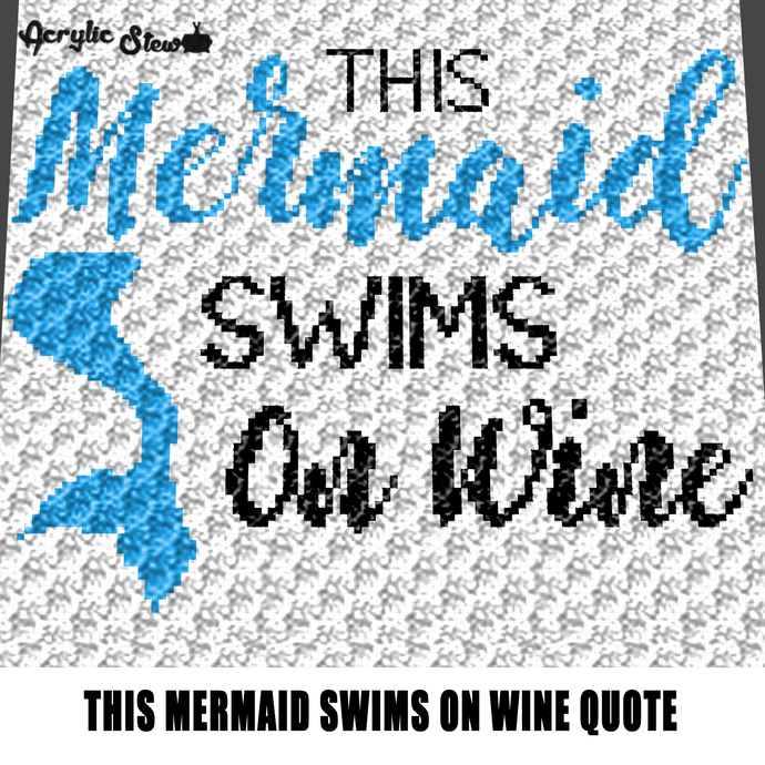 This Mermaid Swims On Wine Fantasy Quote Typography