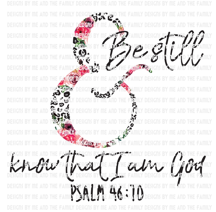 Be still know that i am god, psalm 46 10, Way Maker, Peace keeper, The Lord is