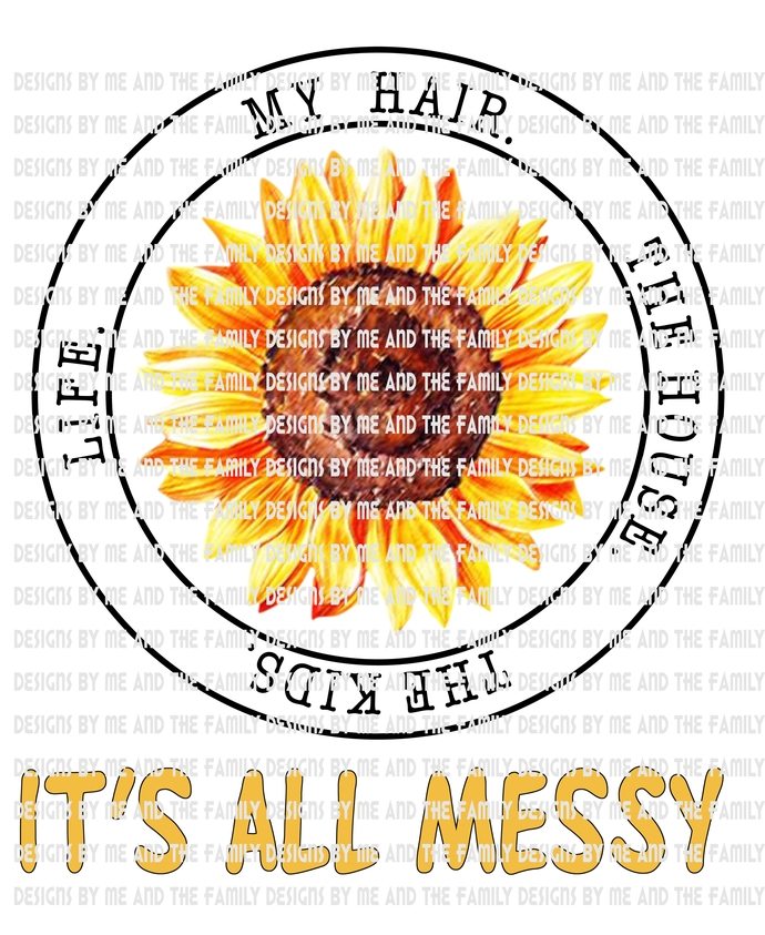 The kids life my hair the house its all messy, Sunflower love, Peace love