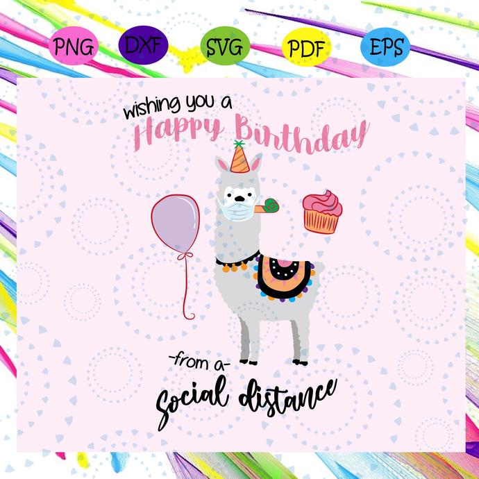 Wishing you a happy birthday, happy birthday svg, quarantine birthday svg, Llama