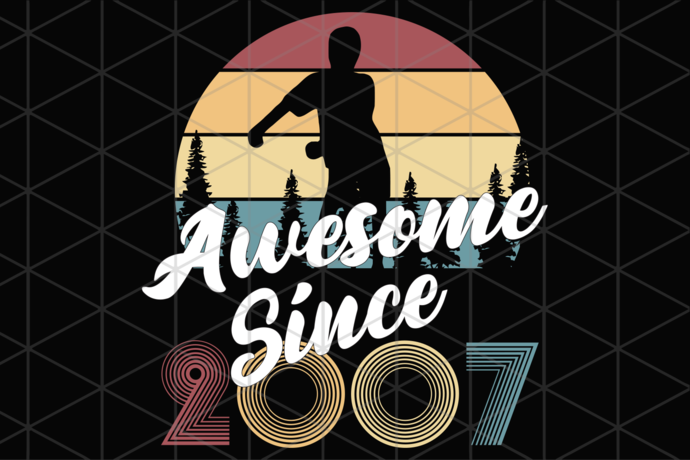 Awesome since 2007, you are awesome, vintage svg, born in 2007, 13th birthday,