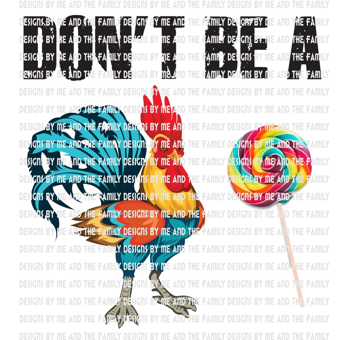 Don't be a cock sucker, lollipops and gumdrops, rooster love, adult humor, funny