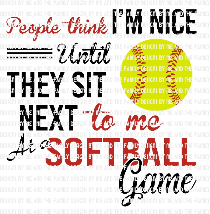 People think i'm nice till they sit next to me at a softball game, softball Mom
