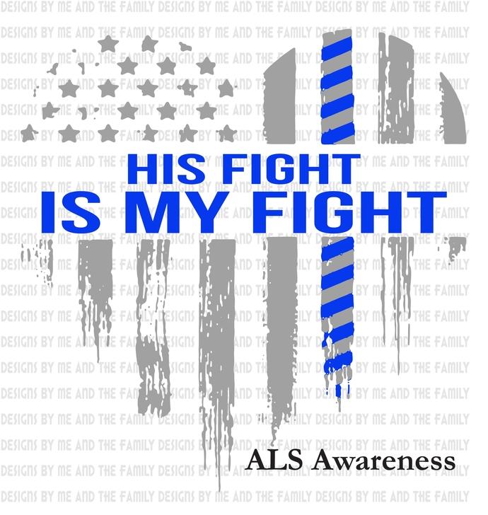His fight is my fight, ALS warrior faith love fight, Warrior, als awareness, als